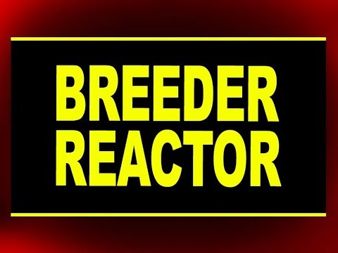 Breeder Reactor and Uses of Reactors | Physics4students