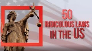 50 RIDICULOUS Laws in the United States