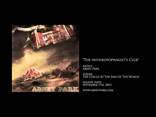 The Anthropophagist's Club - Preview from Circus At The End Of The World, the new Abney Park Album