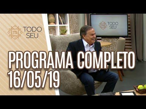 Programa Completo - Todo Seu 160519