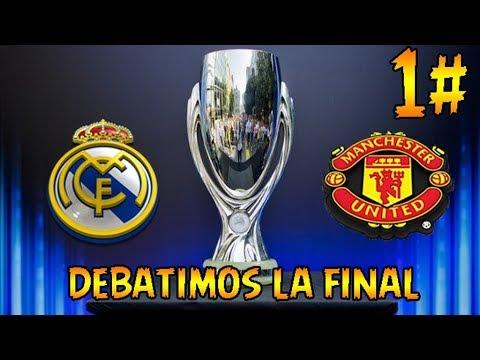 1x01 REAL MADRID vs MANCHERSTER UNITED FINAL DE LA SUPERCOPA DE EUROPA PodCastyoutube comyoutube com