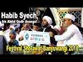 HABIB SYECH BIN ABDUL QODIR ASSEGAF DI FESTIVAL SHOLAWAT BANYUWANGI 2018