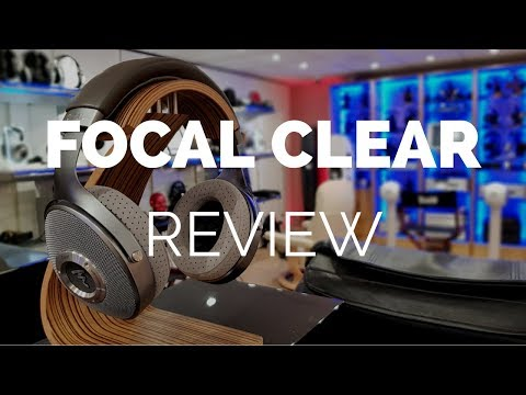 Review: Focal Clear Headphones (With Comparisons to Elear & Utopia)