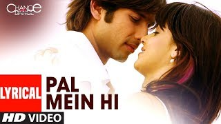 LYRICAL: Pal Mein Hi | Chance Pe Dance | Genelia Dsouza, Shahid Kapoor | Shreya Ghoshal, Soham
