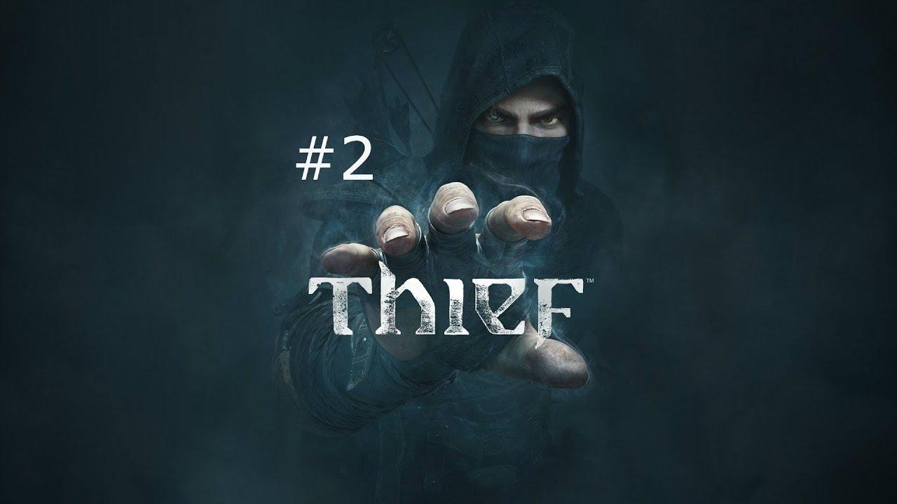 Thief Gameplay Walkthrough W Darthbennigan Part 2
