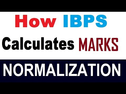 Normalization of Marks in IBPS PO, Clerk, RRB Exam | How to calculate Marks of IBPS, RRB, NTPC,