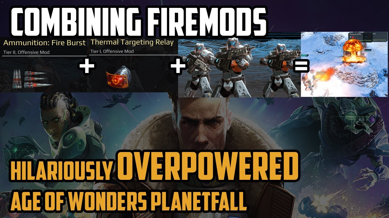 Combining Fire Mods is Hilariously Overpowered in Age of Wonders: Planetfall