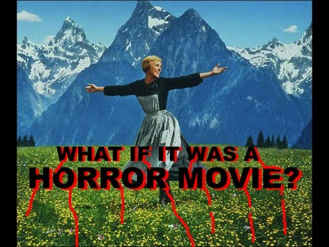 What If It Was a Horror Movie? - The Sound of Music (1965)