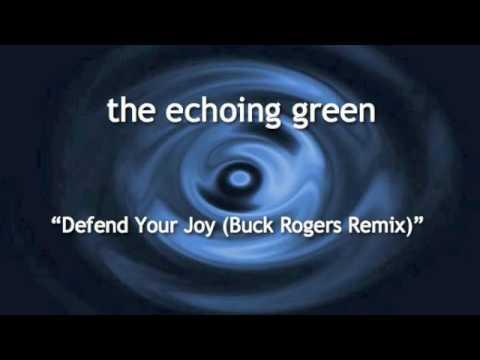 Echoing Green - Defend Your Joy (Buck Rogers Remix)
