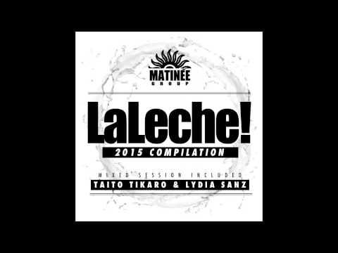 LaLeche 2015 compilation (Taito Tikaro & Lydia Sanz Mixed Session)