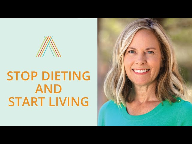 Stop Dieting and Start Living