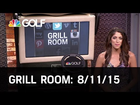 Grill Room 8/11/15 | Golf Channel
