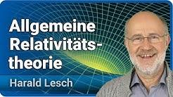 Allgemeine Relativitätstheorie   Harald Lesch