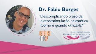 """Palestra: """"Descomplicando o uso da eletroestimulação na estética"""" -  Dr. Fábio Borges"""