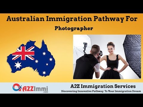 Australia Immigration Pathway For Photographer (ANZSCO Code: 211311)