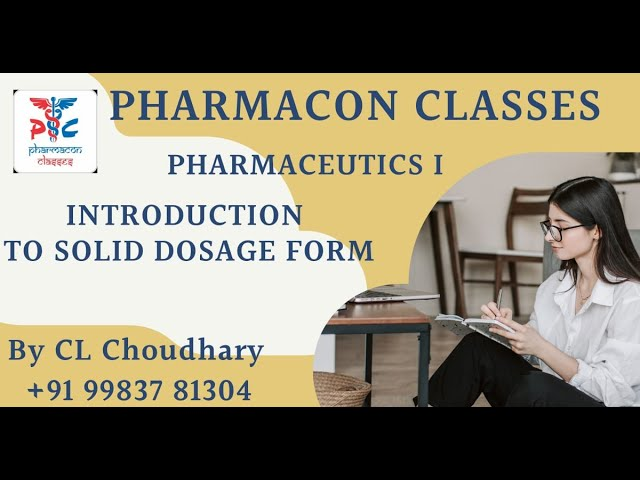 D-PHARMACY PART I-- PHARMACEUTICS I-- INTRODUCTION TO SOLID DOSAGE FORMS
