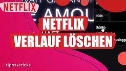 """Netflix-Verlauf löschen: Serien aus """"Weiterschauen"""" entfernen"""