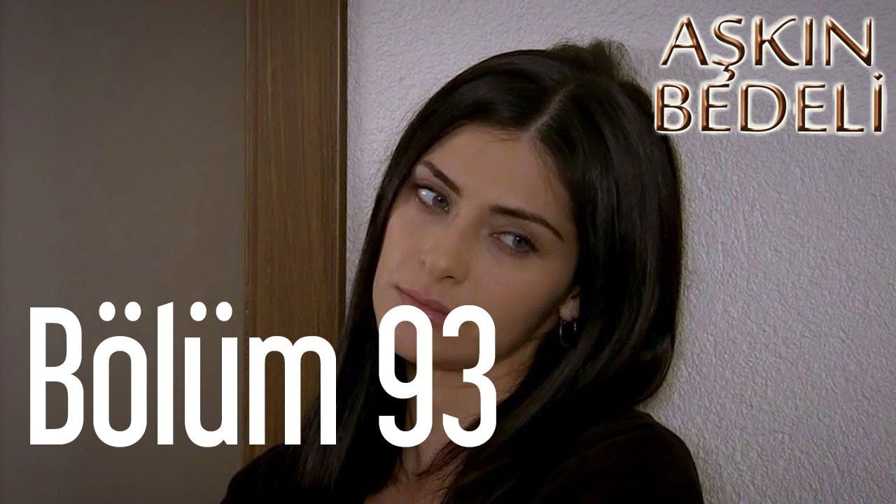 Aşkın Bedeli 93. Bölüm