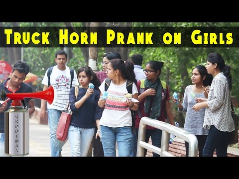 Truck Horn Prank on Cute Girls – Prank In India 2017 | THF – Ab Mauj Legi Dilli