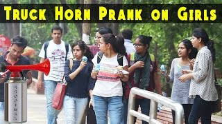 Truck Horn Prank on Cute Girls - Prank In India...