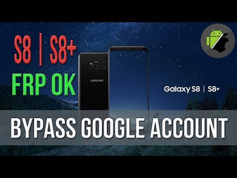 Bypass FRP Google Account For Samsung S8 & S8+ With ODIN
