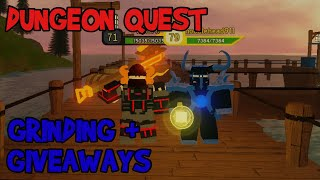 ⚔️ ROBLOX Dungeon Quest Grinding + Giveaways LIVE ⚔️