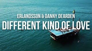 Erlandsson & Danny Dearden - Different Kind Of Love (Lyrics)