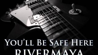 Download RIVERMAYA - You'll Be Safe Here [HQ AUDIO] MP3 song and Music Video
