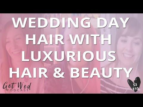 S3 E10: Wedding Day Hair With Luxurious Hair & Beauty