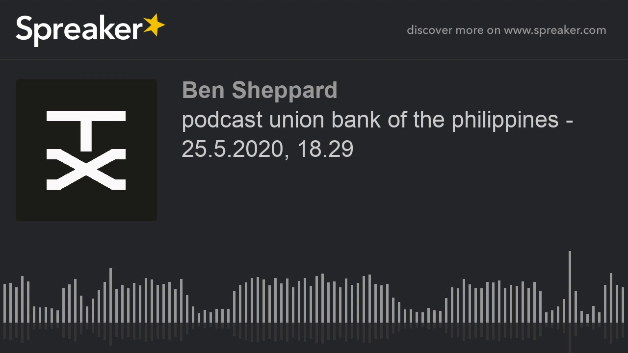 podcast union bank of the philippines - 25.5.2020. 18.29 (part 2 of 3) - YouTube
