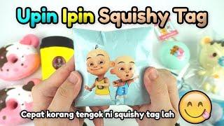 UPIN IPIN SQUISHY TAG   Credit: Heri Merry Squishy