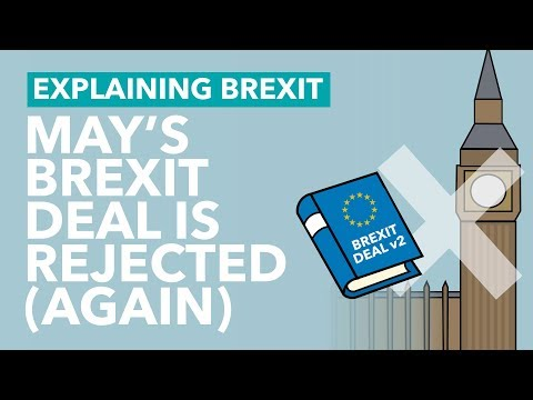 May's Brexit Deal Rejected by MPs, Again - Brexit Explained