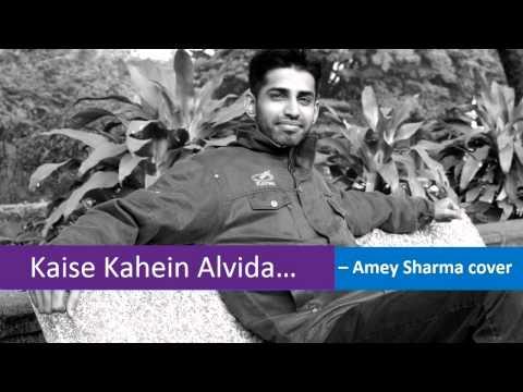 Kaise Kahein Alvida (Amey Sharma cover)