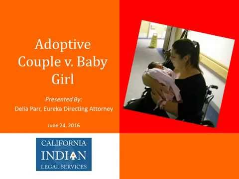 ICWA Webinar #4 Adoptive Couple v. Baby Girl