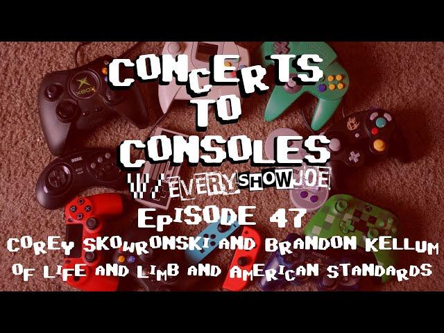 Concerts To Consoles: Episode 47 - Corey Skowronski and Brandon Kellum