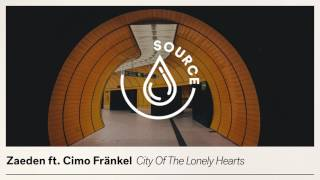 Download ZAEDEN ft. Cimo Fränkel  - City Of The Lonely Hearts (Extended Mix) Mp3 and Videos