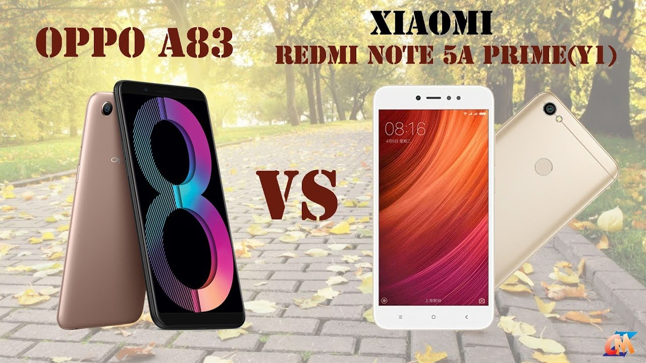 Difference Between Oppo A83 Vs Xiaomi Redmi Note 5a Prime Y1