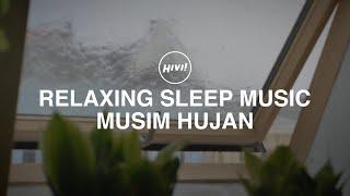 HIVI! - Musim Hujan (Relaxing Sound)