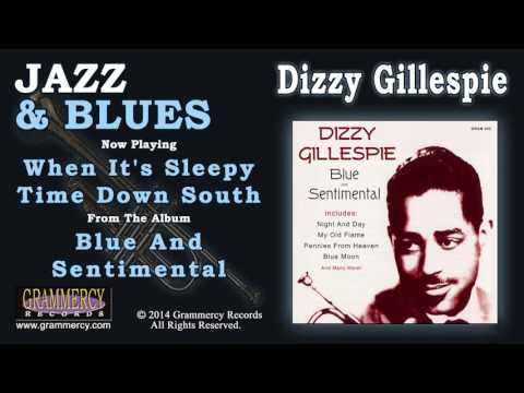 dizzy gillespie when it s sleepy time down south