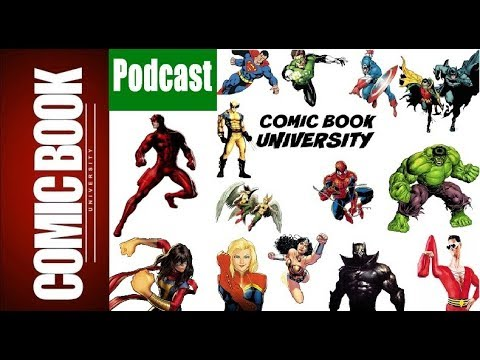 Podcast #32 - This Week in Comics  | COMIC BOOK UNIVERSITY