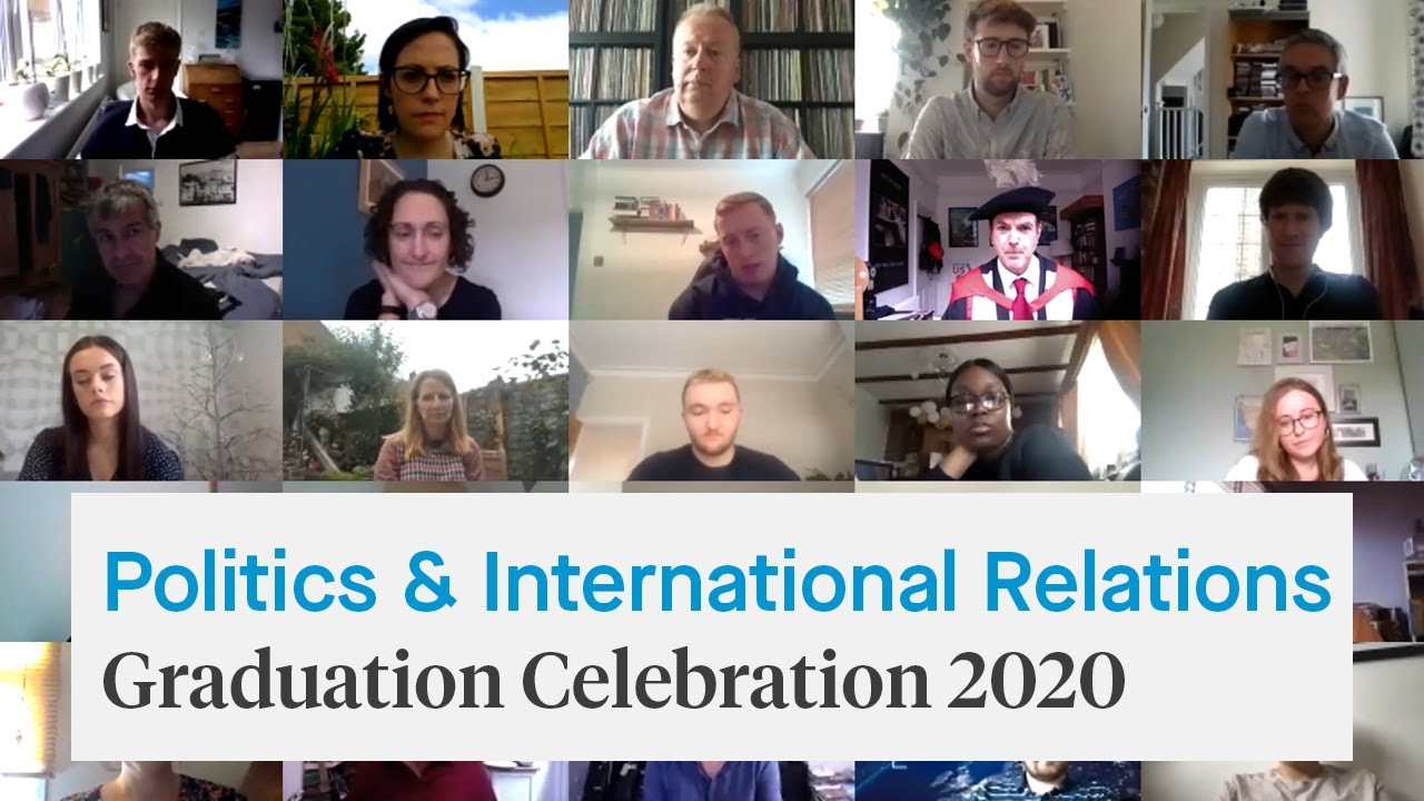 School of History, Politics & International Relations Virtual Graduation Celebration 2020