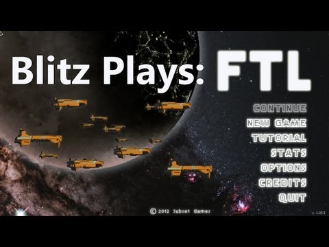 Blitz Plays FTL s0101 - A Humble Begining
