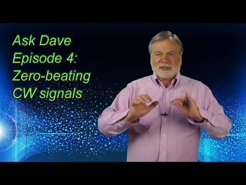 CW Zero-Beating - Ask Dave Episode 4