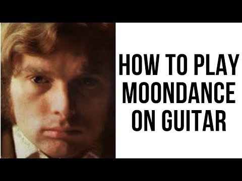 How to Play Moondance on Guitar