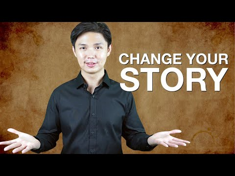 Change Your Story, Change Your Life!