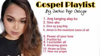 GOSPEL PLAYLIST | JACKIE PAJO ORTEGA