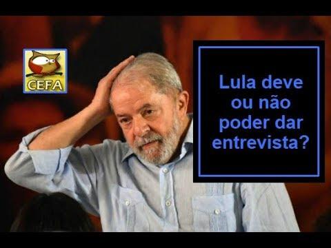 Lula deve ou não poder dar entrevista?