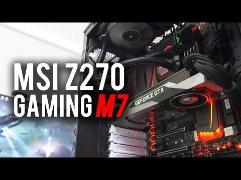 Fully Loaded Z270 Board! MSI Z270 Gaming M7