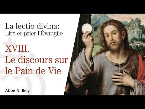 Conférences sur la Lectio divina - XVIII. Le discours du pain de vie - par l'abbé Nicolas Bély