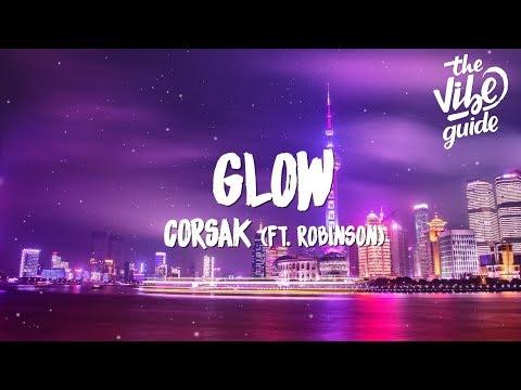 CORSAK - Glow (Lyrics) Ft. Robinson